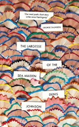 Largesse of the sea maiden | Denis Johnson | 9781787330634