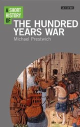 A Short History of the Hundred Years War | Michael Prestwich | 9781788311380