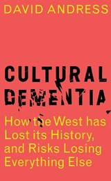 Cultural Dementia | David Andress | 9781788540049