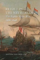 Revolt in the netherlands | Anton Van Der Lem | 9781789140866