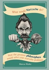 What would nietzsche do? | Marcus Weeks | 9781844039265