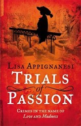 Trials of Passion | Lisa Appignanesi | 9781844088751