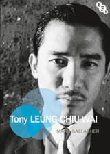 Tony Leung Chiu-Wai | Mark Gallagher | 9781844577811