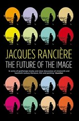 The Future of the Image | Jacques Ranciere |