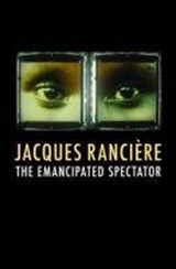 The Emancipated Spectator | Jacques Ranciere |