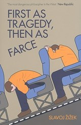 First As Tragedy, Then As Farce | Slavoj Zizek |