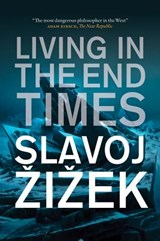 Living in the End Times | Slavoj Zizek |