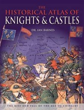 Historical Atlas of Knights and Castles