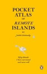 Pocket atlas of remote islands: fifty islands i have not visited and never will | Judith Schalansky |