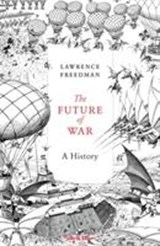 Future of war: a history | Lawrence Freedman | 9781846147494