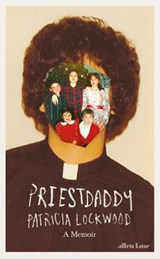 Priestdaddy | Patricia Lockwood | 9781846149207