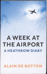 a Week At The Airport | Alain Botton |