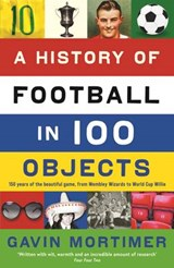 A History of Football in 100 Objects | Gavin Mortimer |