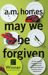 May we be forgiven | A. M. Homes |