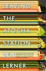 Leaving the Atocha Station | Ben Lerner |