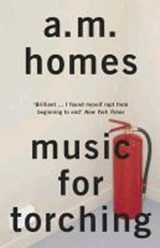 Music or Torching | A. M. Homes |