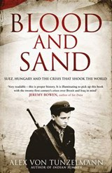 Blood and Sand | Alex Von Tunzelmann | 9781847374516
