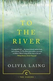 To The River | Olivia Laing |