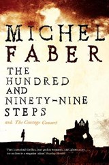 Hundred and Ninety-Nine Steps: The Courage Consort | Michel Faber |