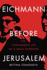 Eichmann Before Jerusalem | Bettina Stangneth | 9781847923233