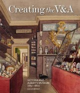 Creating the V&A | Bryant, Julius | 9781848223493
