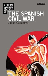 A Short History of the Spanish Civil War | Julian Casanova | 9781848856585