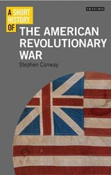 A Short History of the American Revolutionary War | Stephen Conway | 9781848858138