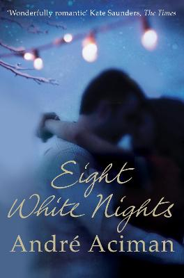 Eight White Nights | Andre Aciman |