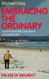 Embracing The Ordinary | Michael Foley |