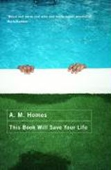 This Book Will Save Your Live | A. M. Homes |