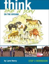 Think Like a Pony on the Ground Step 3 Workbook