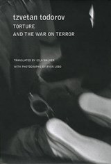 Torture and the War on Terror | Tzvetan Todorov |