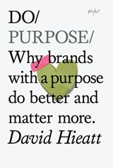 Do Purpose | David Hieatt | 9781907974137