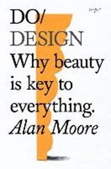 Do Design | Alan Moore | 9781907974281