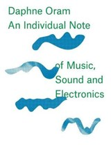 Daphne Oram - An Individual Note of Music, Sound and Electro | Daphne Oram | 9781910221112