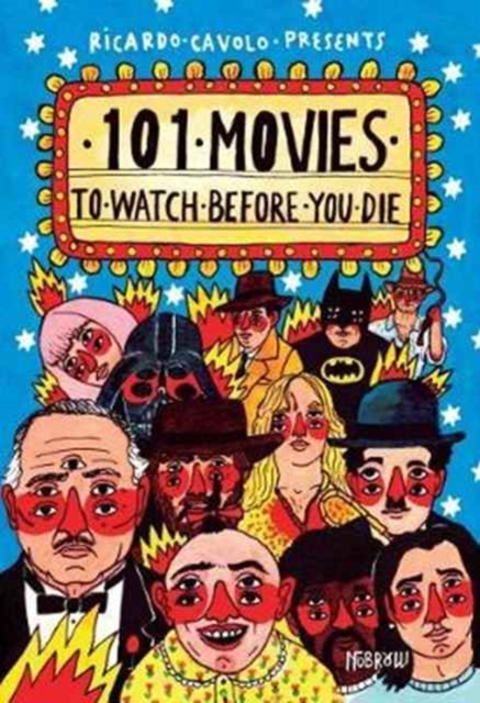 101 Movies to Watch Before You Die | Ricardo Cavolo | 9781910620250