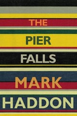 Pier falls and other stories | Mark Haddon | 9781910702185