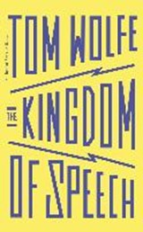 Kingdom of speech | Tom Wolfe | 9781911214199