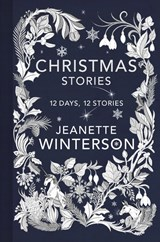 Christmas days : 12 days, 12 stories | Jeanette Winterson | 9781911214304