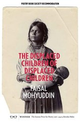 Displaced Children Of Displaced Children | Faisal Mohyuddin | 9781912477067