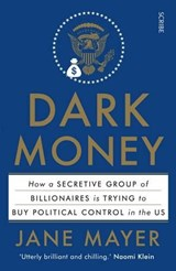 Dark money | Jane Mayer | 9781925228847