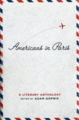 Americans in Paris | Adam Gopnik | 9781931082563