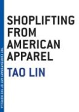 Shoplifting from american apparel | Tao Lin |