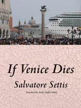 If Venice Dies | Salvatore Settis | 9781939931375