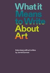 What it means to write about art | EARNEST, Jarrett | 9781941701898