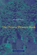 The Chinese Pleasure Book | Michael Nylan | 9781942130130