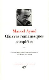 Œuvres romanesques complètes. Tome III | Aymé, Marcel | 9782070114733