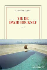 Vie de David Hockney | Catherine Cusset | 9782072753329