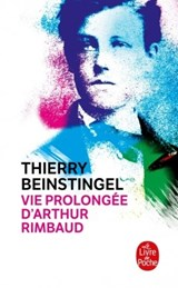 Vie prolongée d'Arthur Rimbaud | Thierry Beinstingel | 9782253070610