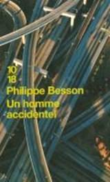 Un homme accidentel | Philippe Besson | 9782264048516